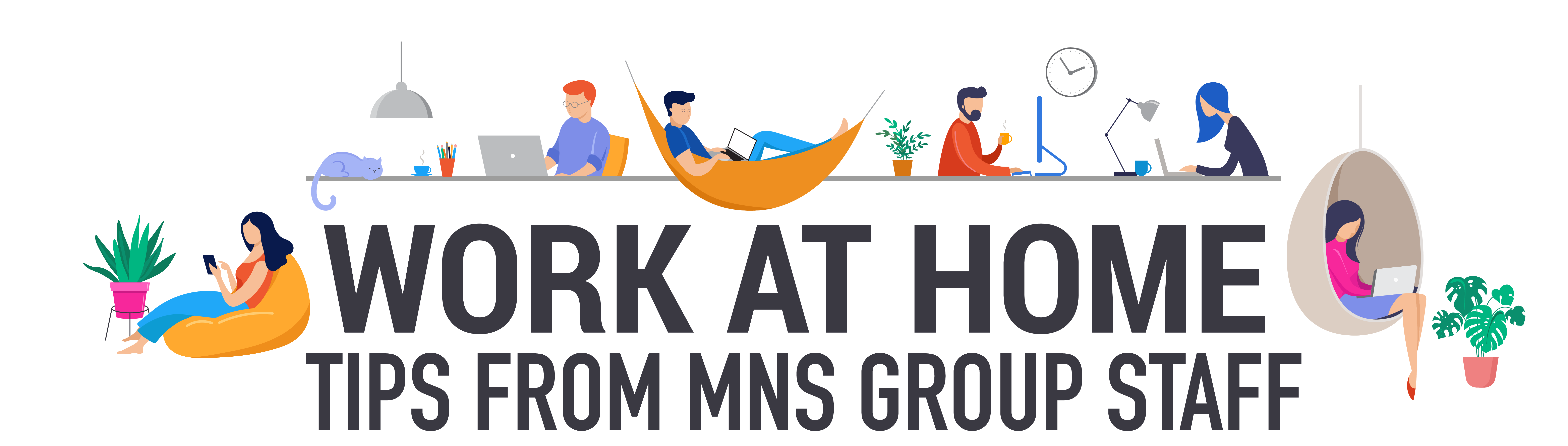 Top Work-At-Home Tips from MNS Group Staff